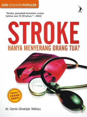Stroke Hanya Menyerang Orang Tua? by dr. Genis Ginanjar Wahyu from Mizan Publika, PT in General Novel category