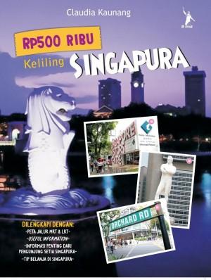 Rp500 Ribu Keliling Singapura by Claudia Kaunang from Mizan Publika, PT in General Novel category