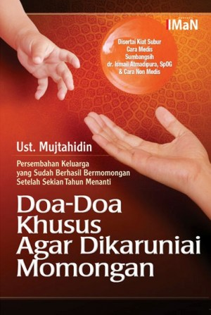 Doa-Doa Khusus agar Dikaruniai Momongan by Ustad Mujtahidin from Mizan Publika, PT in Religion category