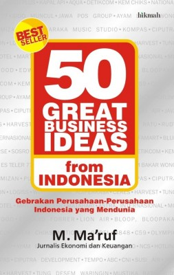 50 Great Bussines Ideas form Indonesia by M .Ma'ruf from Mizan Publika, PT in General Novel category