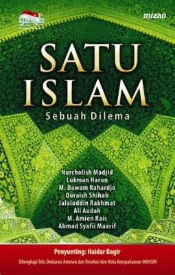 Satu Islam Sebuah Dilema by Penyunting: Haidar Bagir from Mizan Publika, PT in Religion category