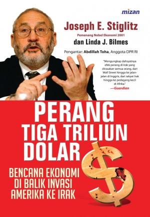 Perang 3 Triliun Dolar by Joseph E. Stiglitz , Linda Bilmes  from Mizan Publika, PT in General Novel category