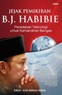 Jejak Pemikiran B.J. Habibie by Editor: Andi Makmur Makka from  in  category