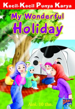 My Wonderful Holiday (KKPK) by Qurrota Aini from Mizan Publika, PT in Teen Novel category