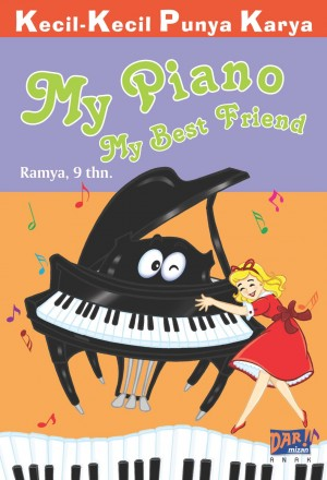 My Piano My Best Friend by Ramya from Mizan Publika, PT in General Novel category