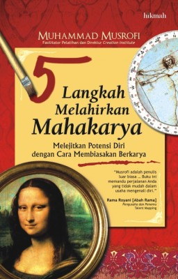 5 Langkah Melahirkan Mahakarya by Muhammad Musrofi from Mizan Publika, PT in Motivation category
