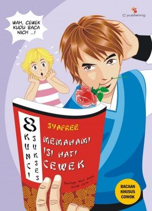 8 Kunci Sukses Memahami Isi Hati Cewek by Syafree from Mizan Publika, PT in Teen Novel category