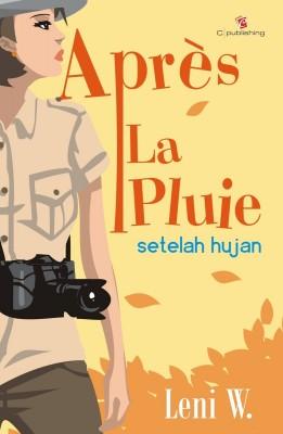Apres La Pluie: Setelah Hujan by Leni W. from Mizan Publika, PT in General Novel category