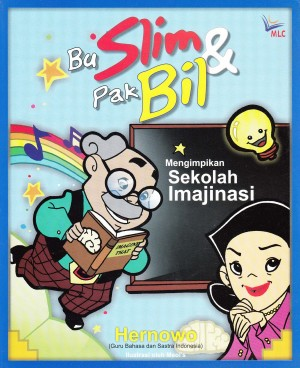 Bu Slim & Pak Bil: Kisah tentang Kiprah Guru ''Multiple Intelligences'' di Sekolah' by Hernowo from Mizan Publika, PT in Motivation category