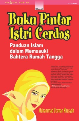 Buku Pintar Istri Cerdas by Muhammad Utsman Khusyah from Mizan Publika, PT in General Novel category