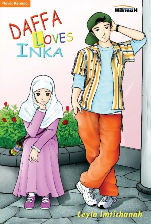 Daffa Loves Inka by Leyla Imtichanah  from Mizan Publika, PT in Teen Novel category