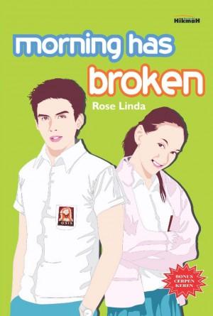 Morning Has Broken by Rose Linda from Mizan Publika, PT in Novel Remaja category