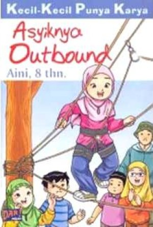 Asyiknya Outbond (KKPK) by Qurrota Aini  from Mizan Publika, PT in General Novel category