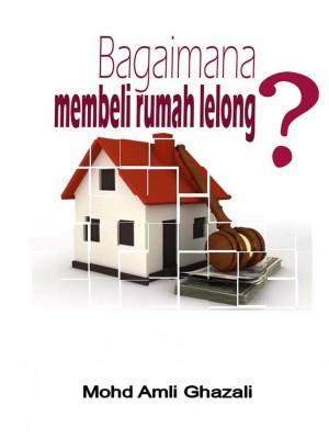 Bagaimana Membeli Rumah Lelong? by Mohd Amli Ghazali from Mohamad Amli Bin Ghazali in Finance & Investments category
