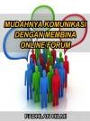 Mudahnya Komunikasi Dengan Membina Online Forum
