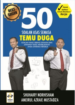 50 SOALAN ASAS SEMASA TEMUDUGA by Shuhairy Norhisham & Ameirul Azraie Mustadza from MPWS RICH PUBLICATION SDN BHD in General Academics category