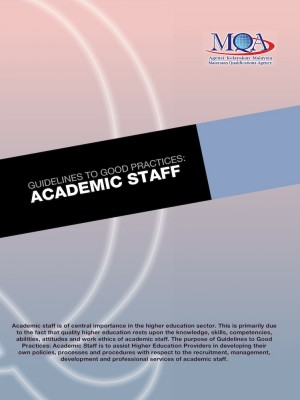 Guidelines to Good Practices: Academic Staff by Agensi Kelayakan Malaysia (Malaysian Qualifications Agency, MQA) from MALAYSIAN QUALIFICATIONS AGENCY in General Academics category
