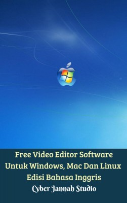 Free Video Editor Software Untuk Windows, Mac Dan Linux Edisi Bahasa Inggris by Cyber Jannah Studio from M Takia in Science category