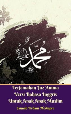 Terjemahan Juz Amma Versi Bahasa Inggris Untuk Anak Anak Muslim by Jannah Firdaus Mediapro from M Takia in Islam category