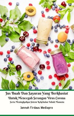 Jus Buah Dan Sayuran Yang Berkhasiat Untuk Mencegah Serangan Virus Corona by Jannah Firdaus Mediapro from  in  category