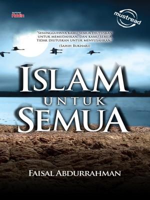 ISLAM UNTUK SEMUA by FAISAL ABDURRAHMAN from Must Read Sdn Bhd in General Novel category
