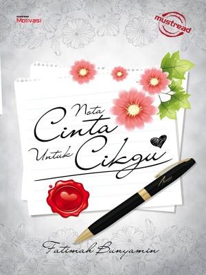 NOTA CINTA UNTUK CIKGU by FATIMAH BUNYAMIN from Must Read Sdn Bhd in General Novel category