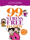 99 Stress Free Daddy by Azzam Supardi from  in  category