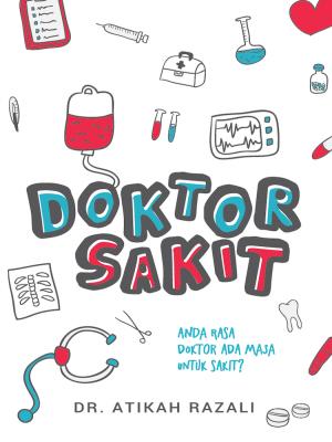 Doktor Sakit by Dr. Atikah Razali from  in  category