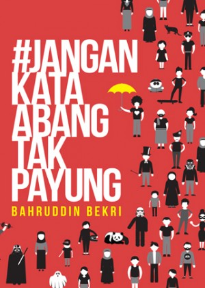 #Jangan Kata Abang Tak Payung by Bahruddin Bekri from  in  category