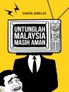 Untunglah Malaysia Masih Aman