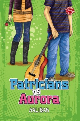 Patricians vs Aurora by Haliban from Must Read Sdn Bhd in Teen Novel category