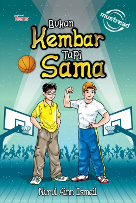 Bukan Kembar Tapi Sama by Nurul Ainn Ismail from Must Read Sdn Bhd in Teen Novel category