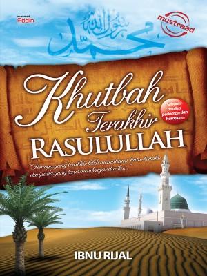 KHUTBAH TERAKHIR RASULULLAH by Ibnu Rijal from Must Read Sdn Bhd in General Novel category