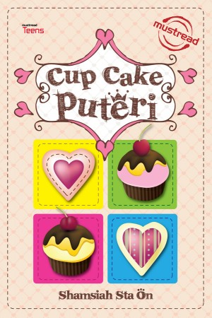 Cup Cake Puteri by Shamsiah Sta On from Must Read Sdn Bhd in Teen Novel category