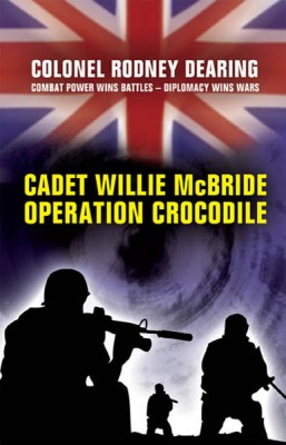 Cadet Willie McBride - Operation Crocodile by rodney  dearing from m-y books ltd in General Novel category