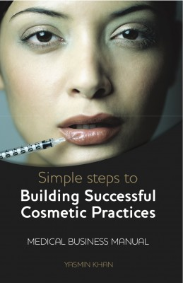 Simple Steps to Building Successful Cosmetics Practices by Yasmin  Khan from m-y books ltd in General Novel category
