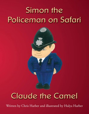 Simon the Policeman on Safari - Claude the Camel by Chris Harber from m-y books ltd in Teen Novel category