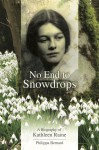 No End to Snowdrops A Biography Of Kathleen Raine by Philippa  Bernard from m-y books ltd in Autobiography & Biography category
