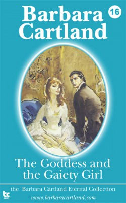 16 The Goddess and the Gaiety Girl by barbara cartland from m-y books ltd in Romance category