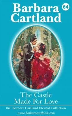 64 The Castle Made for Love by barbara cartland from m-y books ltd in Romance category