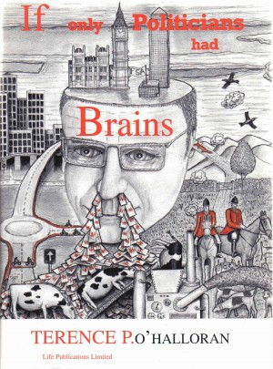 If Only Politicians Had Brains by Terence O'halloran from m-y books ltd in General Novel category