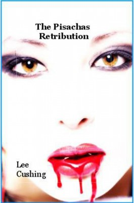 The  Pisachas Retribution by Lee Cushing from m-y books ltd in General Novel category