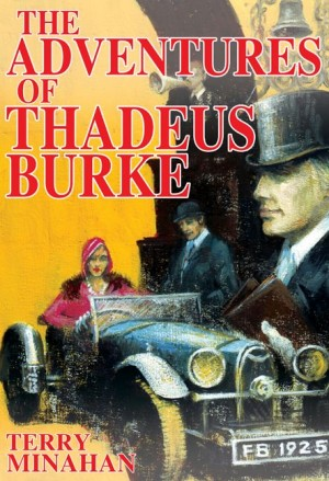 The  Adventures of Thadeus Burke  Vol 1  by Terry Minahan from m-y books ltd in General Novel category