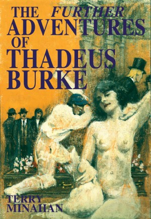 The Further Adventures of Thadeus Burke  Vol 2 by Terry Minahan from m-y books ltd in General Novel category