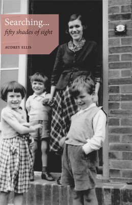 Searching... Fifty Shades of Sight by Audrey Ellis from m-y books ltd in Autobiography,Biography & Memoirs category