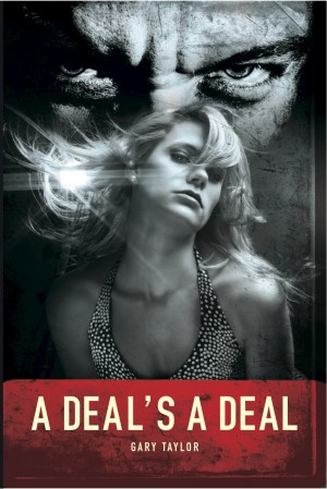 A Deal's A Deal by gary  taylor from m-y books ltd in General Novel category