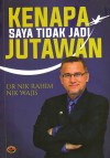 KENAPA SAYA TIDAK JADI JUTAWA