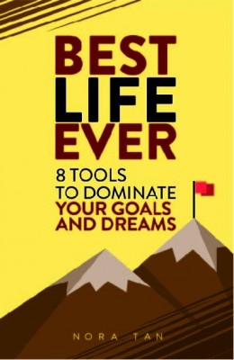 Best Life Ever - 8 Tools to Dominate Your Goals and Dreams