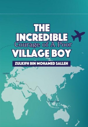 The Incredible Courage of A Poor Village Boy by Zulkifli bin Mohamed Salleh from Norazam binti Aw Sulong in Travel category