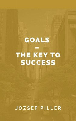 Goals - The Key to Success